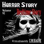 Horror Story: Volume VI: Bedtime Story | G. M. Hague