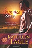 Sunrise Song, Kathleen Eagle, 1611943736