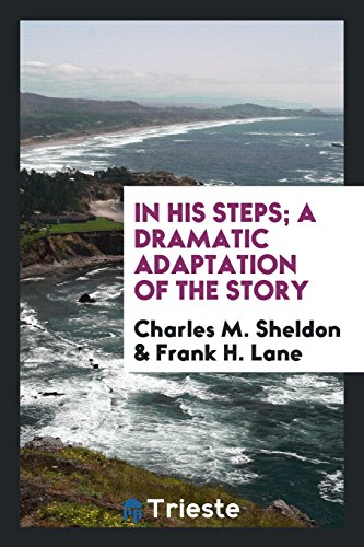 In his steps; a dramatic adaptation of the story