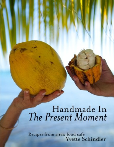 Handmade in The Present Moment by Yvette V Schindler