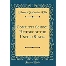 Complete School History of the United States (Classic Reprint)