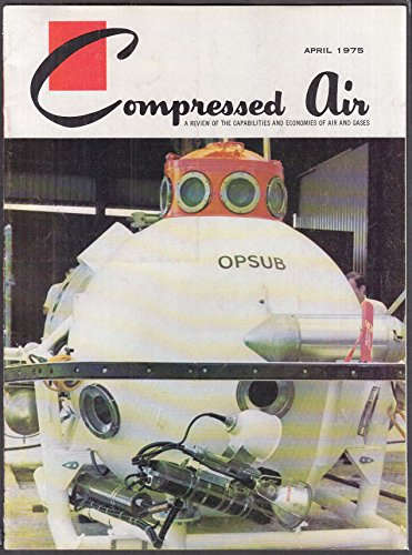 (COMPRESSED AIR Diving Systems & Submersibles 4 1975)
