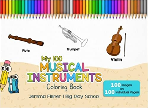 My 100 Musical Instruments Coloring Book Pages Volume 2 Jemma Fisher 9781975663728 Amazon Books