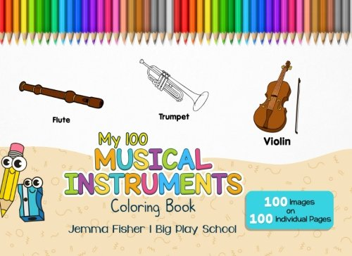 My 100 Musical Instruments Coloring Book (100 Coloring Pages) (Volume 2):  Fisher, Jemma: 9781975663728: Amazon.com: Books