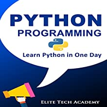 Python Programming for Beginners: Learn Python in One Day Audiobook by Elite Tech Academy Narrated by Trevor Clinger