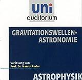 Gravitationswellen-Astronomie . Fachbereich: Astrophysik (uni auditorium)