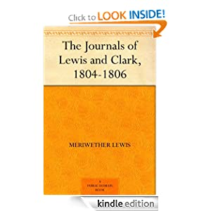 The Journals of Lewis and Clark, 1804-1806 Meriwether Lewis and William Clark