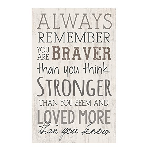 - P. GRAHAM DUNN Always Remember Braver Stronger Whitewash 10.5 x 17 Wood Pallet Wall Plaque Sign