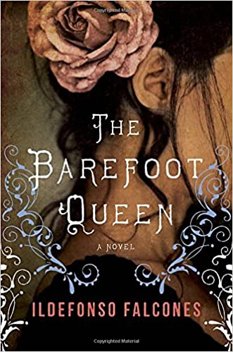 Belle Meade Bookworms Online Discussion of The Barefoot Queen by Idefonso Falcones