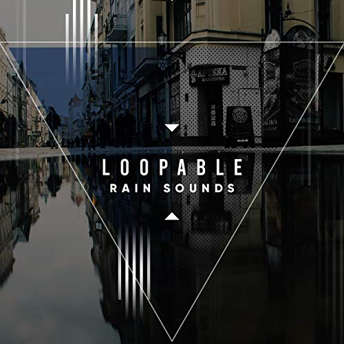 15 Loopable Rain Sounds to Loop
