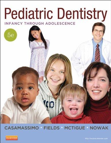 Download Pediatric Dentistry: Infancy through Adolescence (PEDIATRIC DENISTRY) Pdf