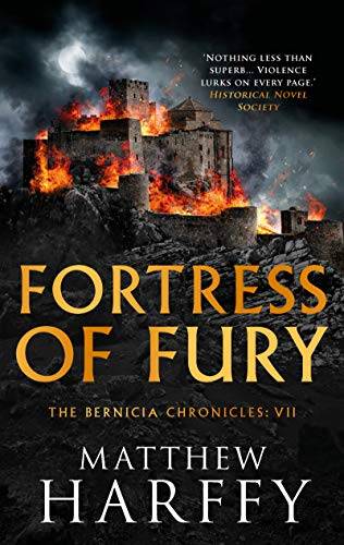 Fortress of Fury (The Bernicia Chronicles Book 7) by [Harffy, Matthew]
