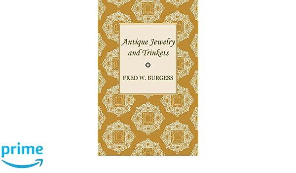 Antique Jewelry And Trinkets Fred W Burgess 9781447417347 Amazon