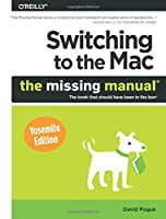 Switching to the Mac: The Missing Manual, Yosemite Edition Front Cover