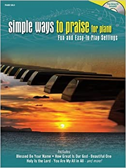 Simple Ways to Praise for Piano: Fun and Easy-to-Play Settings by Hal Leonard Corp. (2008-12-01)