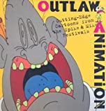 Outlaw Animation: Cutting-Edge Cartoons from the Spike and Mike Festivals by Todd McFarlane (Foreword), Jerry Beck (10-Nov-2003) Paperback
