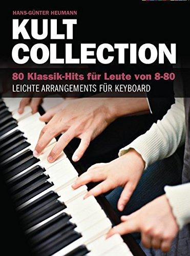 Kult Collection. 80 Klassik-Hits für Leute von 8-80. Leichte Arrangements für Keyboard