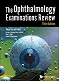 Ophthalmology Examinations Review, The