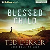 Blessed Child: The Caleb Books, Book 1 | Ted Dekker, Bill Bright
