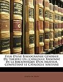 Essai D'une Bibliographie Générale du Théatre, Joseph De Filippi, 1148515909