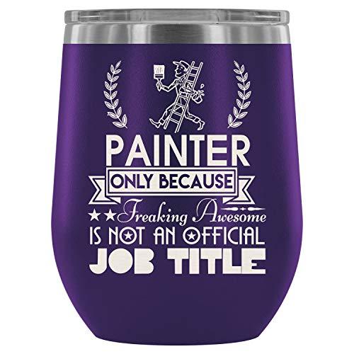 Steel Stemless Wine Glass Tumbler, I'm Painting Wine Tumbler, Painter Vacuum Insulated Wine Tumbler (Wine Tumbler 12Oz - Purple) -