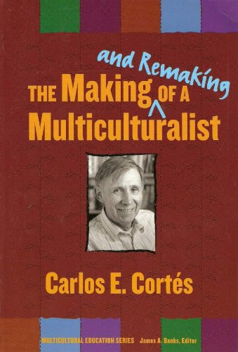 The Making--And Remaking--Of a Multiculturalist (Multicultural Education)