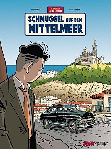 Jacques Gibrat Band 5: Schmuggel auf dem Mittelmeer Gebundenes Buch – 1. Februar 2016 Thierry Dubois Jean-Luc Delvaux Eckart Schott Salleck Publications