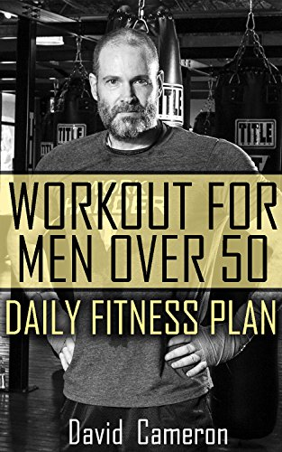 Workout For Men Over 50: Daily Fitness Plan: Workout Weight Loss How to Workout