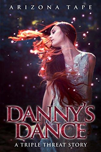 Danny's Dance: A Reverse Harem Paranormal Romance (Triple Threat Book 1)