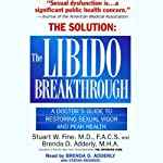 The Libido Breakthrough: A Doctor's Guide to Restoring Sexual Vigor and Peak Health | Stuart W. Fine,Brenda D. Adderly, M.H.A.