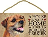 (SJT30105) A house is not a home without a Border Terrier wood sign plaque 5