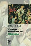 Viewegs Geschichte der Chemie, H. Brock, William, 3642639186