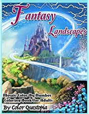 Fantasy Landscapes - Mosaic Color By Numbers Coloring Book For Adults: A Magical Extreme Adult Color-By-Number Book of Detailed Hidden Nature, Secret Gardens, And Fairytale Cities: 50