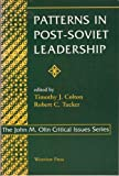 Patterns in Post-Soviet Leadership, Timothy Colton, Robert C Tucker, 0813324920