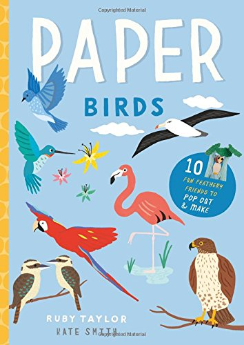 Paper Birds: 10 fun feathery friends to pop out and (Construction Paper Crafts For Kids)