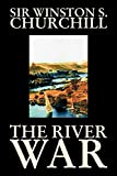 The River War by Sir Winston S. Churchill (2005-06-01)