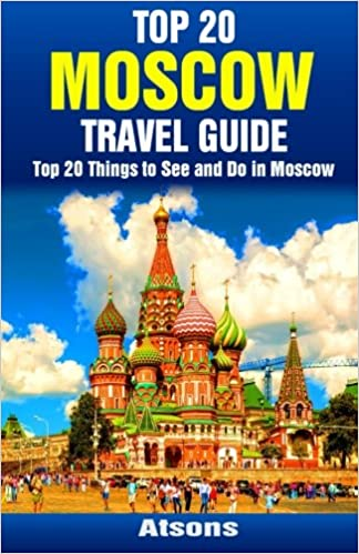 Book Top 20 Things to See and Do in Moscow - Top 20 Moscow Travel Guide