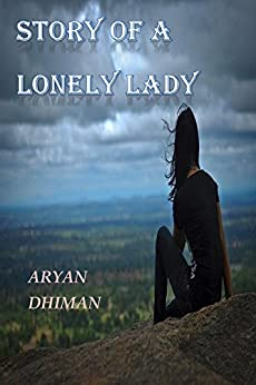 Story Of a Lonely Lady by [Dhiman, Aryan]