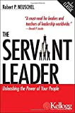 img - for The Servant Leader: Unleashing the Power of Your People (Kellogg) book / textbook / text book