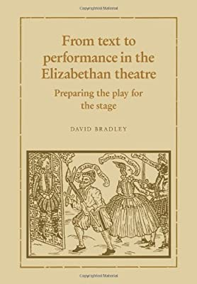 From Text to Performance in the Elizabethan Theatre: Preparing the Play for the Stage: Amazon.es: Bradley, David, David, Bradley: Libros en idiomas extranjeros