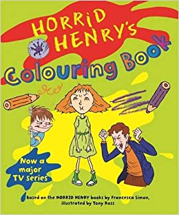 Horrid Henry S Colouring Book Bk 5 Francesca Simon Tony Ross Horrid Henry Coloring Pages