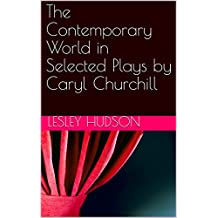 The Contemporary World in Selected Plays by Caryl Churchill