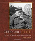 img - for Churchill Style: The Art of Being Winston Churchill by Barry Singer (May 1 2012) book / textbook / text book