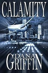 Calamity by Dana Griffin (2014-11-09)