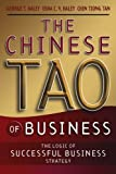 The Chinese Tao of Business: The Logic of ChineseBusiness Strategy