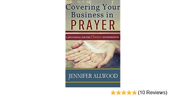 Covering your business in prayer kindle edition by jennifer covering your business in prayer kindle edition by jennifer allwood religion spirituality kindle ebooks amazon fandeluxe Image collections