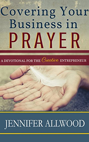 Covering your business in prayer kindle edition by jennifer covering your business in prayer by allwood jennifer fandeluxe Image collections