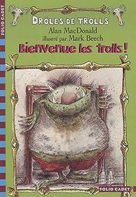 Drôles de trolls, 2:Bienvenue les trolls! par Alan MacDonald