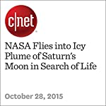 NASA Flies into Icy Plume of Saturn's Moon in Search of Life | Eric Mack