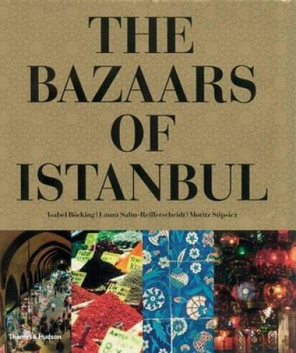 The Bazaars of Istanbul by Isabel Bocking, Laura Salm-Reifferscheidt
